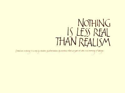 Nothing is Less Real than Realism--Art Print