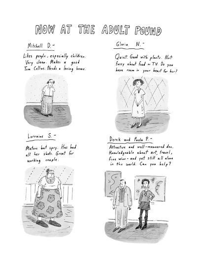 Now at the Adult Pound - New Yorker Cartoon-Roz Chast-Premium Giclee Print