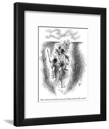 """Now is the time to heal the country by ridding ourselves of the unwell."" - New Yorker Cartoon-Frank Cotham-Framed Premium Giclee Print"
