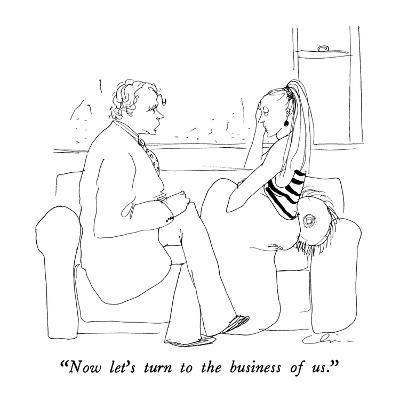 """Now let's turn to the business of us."" - New Yorker Cartoon-Richard Cline-Premium Giclee Print"