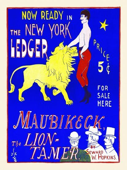 Now Ready In The New York Ledger, Maubikeck, The Lion-Tamer-G.F. Scotson-Clark-Art Print