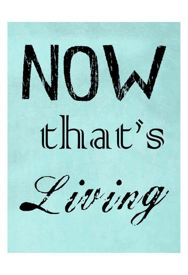 Now That's Living-Sheldon Lewis-Art Print