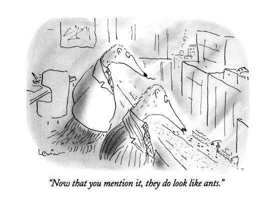 """""""Now that you mention it, they do look like ants."""" - New Yorker Cartoon-Arnie Levin-Premium Giclee Print"""