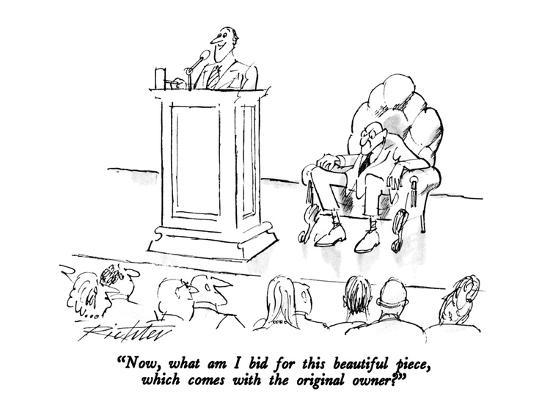 """""""Now, what am I bid for this beautiful piece, which comes with the origina?"""" - New Yorker Cartoon-Mischa Richter-Premium Giclee Print"""