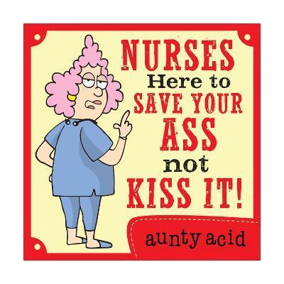 Nurses Save Your Ass-Aunty Acid-Art Print