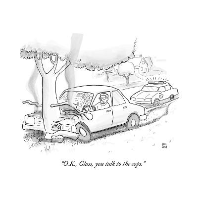 """O.K., Glass, you talk to the cops."" - Cartoon-Paul Noth-Premium Giclee Print"