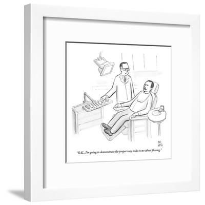 """O.K., I'm going to demonstrate the proper way to lie to me about flossing - New Yorker Cartoon-Paul Noth-Framed Premium Giclee Print"