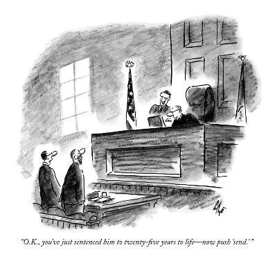 """O.K., you've just sentenced him to twenty-five years to life?now push 'sen-Frank Cotham-Premium Giclee Print"