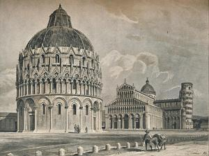 The Baptistry, Cathedral, and Leaning Tower of Pisa, c1906, (1907) by O Schulz