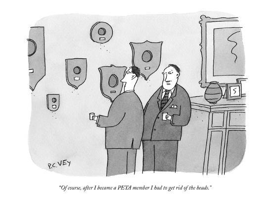 """""""Of course, after I became a PETA member I had to get rid of the heads."""" - New Yorker Cartoon-Peter C. Vey-Premium Giclee Print"""