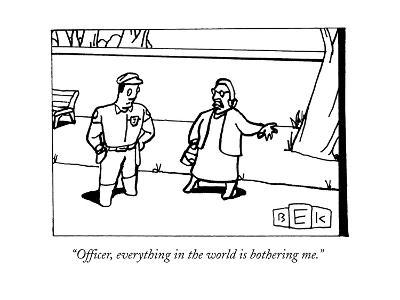 """Officer, everything in the world is bothering me."" - New Yorker Cartoon-Bruce Eric Kaplan-Premium Giclee Print"