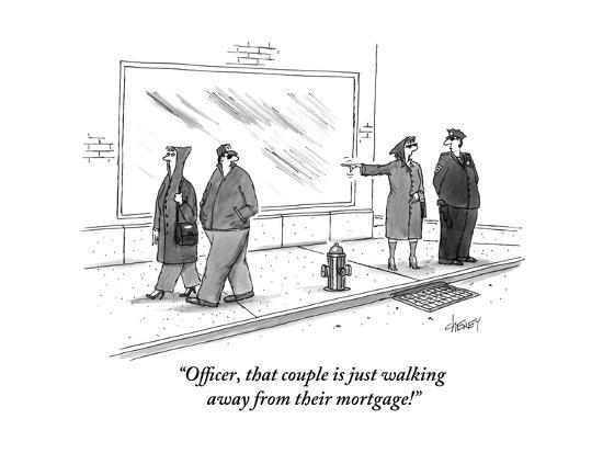 """""""Officer, that couple is just walking away from their mortgage!"""" - New Yorker Cartoon-Tom Cheney-Premium Giclee Print"""