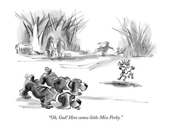 """Oh, God! Here comes little Miss Perky."" - New Yorker Cartoon-Lee Lorenz-Premium Giclee Print"