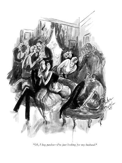 """Oh, I beg pardon?I'm just looking for my husband."" - New Yorker Cartoon-Barbara Shermund-Premium Giclee Print"