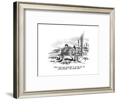 """""""Oh, I had some good ideas in my day.  It's my follow-through I had troubl?"""" - New Yorker Cartoon-Frank Modell-Framed Premium Giclee Print"""