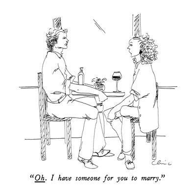 https://imgc.artprintimages.com/img/print/oh-i-have-someone-for-you-to-marry-new-yorker-cartoon_u-l-pgtlt80.jpg?p=0