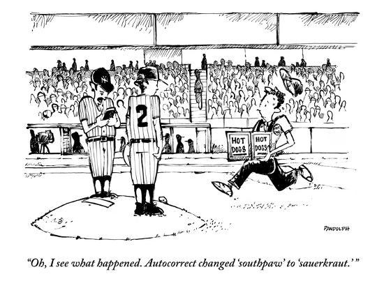 """""""Oh, I see what happened. Autocorrect changed 'southpaw' to 'sauerkraut.'"""" - New Yorker Cartoon-Corey Pandolph-Premium Giclee Print"""