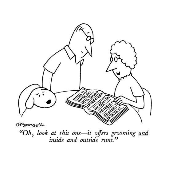 """""""Oh, look at this one?it offers grooming and inside and outside runs."""" - New Yorker Cartoon-Charles Barsotti-Premium Giclee Print"""