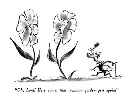 """""""Oh, Lord!  Here comes that common garden pest again!"""" - New Yorker Cartoon-Lee Lorenz-Premium Giclee Print"""