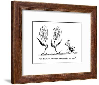 """""""Oh, Lord!  Here comes that common garden pest again!"""" - New Yorker Cartoon-Lee Lorenz-Framed Premium Giclee Print"""