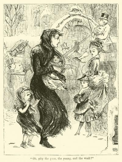 Oh, Pity the Poor, the Young, and the Weak!--Giclee Print