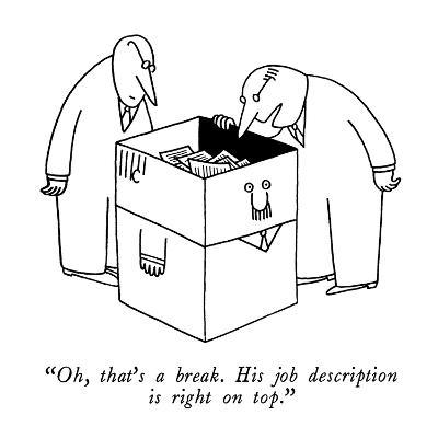 """""""Oh, that's a break. His job description is right on top."""" - New Yorker Cartoon-Charles Barsotti-Premium Giclee Print"""