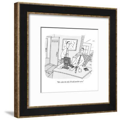 """Oh, what the hell, I'll add another zero."" - New Yorker Cartoon-Peter C. Vey-Framed Premium Giclee Print"