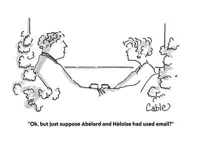 https://imgc.artprintimages.com/img/print/ok-but-just-suppose-abelard-and-heloise-had-used-email-cartoon_u-l-pgr83g0.jpg?p=0