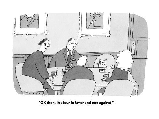 """""""OK then.  It's four in favor and one against."""" - Cartoon-Peter C. Vey-Premium Giclee Print"""