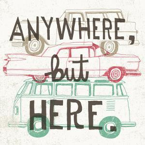 Road Trip Anywhere but Here by Oliver Towne