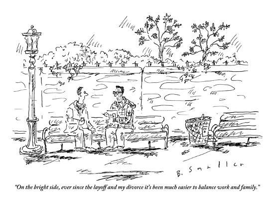 """""""On the bright side, ever since the layoff and my divorce it's been much e?"""" - New Yorker Cartoon-Barbara Smaller-Premium Giclee Print"""