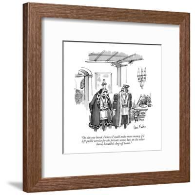 """On the one hand, I know I could make more money if I left public service ?"" - New Yorker Cartoon-Dana Fradon-Framed Premium Giclee Print"
