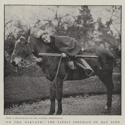 On the Warpath, the Latest Portrait of Dan Leno--Giclee Print