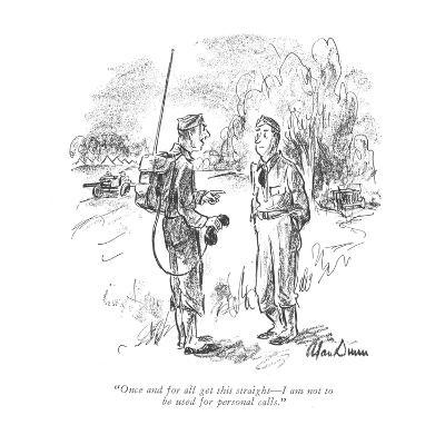 """""""Once and for all get this straight?I am not to be used for personal calls."""" - New Yorker Cartoon-Alan Dunn-Premium Giclee Print"""