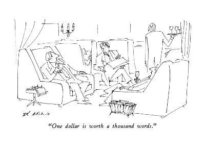 """One dollar is worth a thousand words."" - New Yorker Cartoon-Ed Arno-Premium Giclee Print"