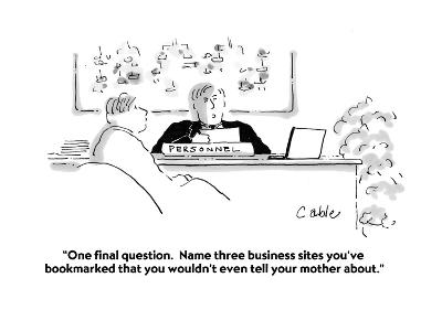 """""""One final question.  Name three business sites you've bookmarked that you?"""" - Cartoon-Carole Cable-Premium Giclee Print"""