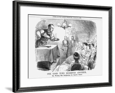 One Good Turn Deserves Another, the Working Man Enlightening the Superior Classes, 1858--Framed Giclee Print