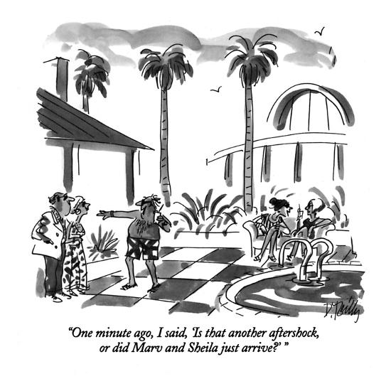 """One minute ago, I said, 'Is that another aftershock, or did Marv and Shei?"" - New Yorker Cartoon-Donald Reilly-Premium Giclee Print"