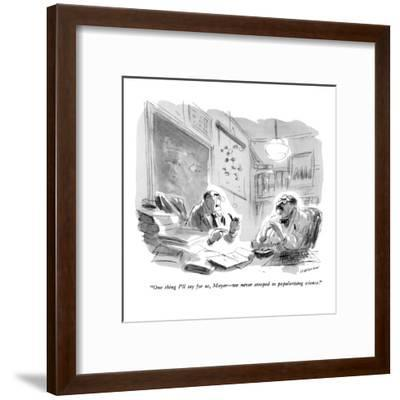 """One thing I'll say for us, Meyer?we never stooped to popularizing science?-James Stevenson-Framed Premium Giclee Print"