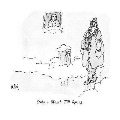 Only a Month Till Spring - New Yorker Cartoon-William Steig-Premium Giclee Print