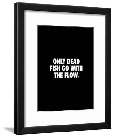 Only Dead Fish Go With the Flow-Brett Wilson-Framed Art Print