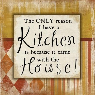 https://imgc.artprintimages.com/img/print/only-reason-i-have-a-kitchen_u-l-pt1sk80.jpg?p=0