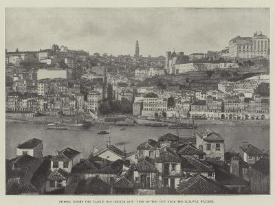 Oporto, Where the Plague Has Broken Out, View of the City from the Railway Station--Giclee Print