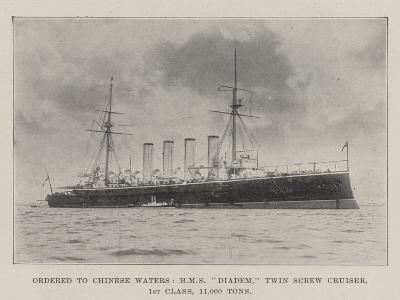 Ordered to Chinese Waters, HMS Diadem, Twin Screw Cruiser, 1st Class, 11,000 Tons--Giclee Print