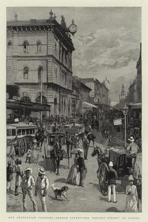 Our Australian Colonies, George Street, the Regent Street of Sydney--Giclee Print