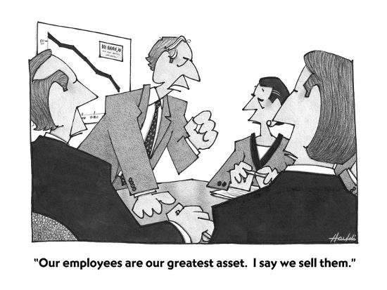 """""""Our employees are our greatest asset.  I say we sell them."""" - Cartoon-William Haefeli-Premium Giclee Print"""