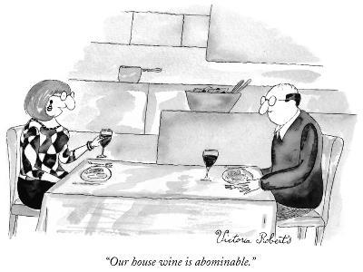 """Our house wine is abominable."" - New Yorker Cartoon-Victoria Roberts-Premium Giclee Print"
