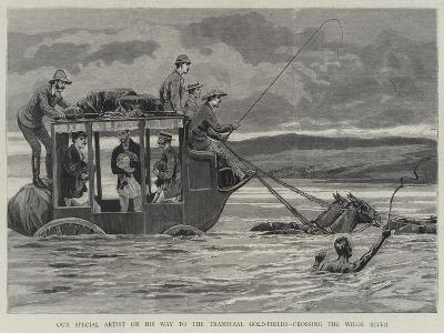 Our Special Artist on His Way to the Transvaal Gold-Fields, Crossing the Wilge River--Giclee Print