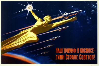 Our Triumph in Space Is a Hymn to the Soviet Country--Art Print