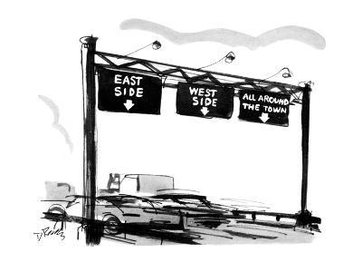 Overhead signs on the thruway say 'EAST SIDE', 'WEST SIDE', & 'ALL AROUND ? - New Yorker Cartoon-Donald Reilly-Premium Giclee Print